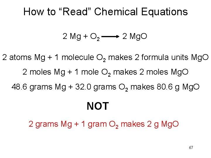 "How to ""Read"" Chemical Equations 2 Mg + O 2 2 Mg. O 2"