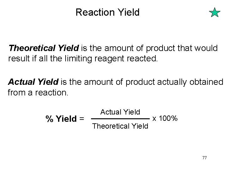 Reaction Yield Theoretical Yield is the amount of product that would result if all