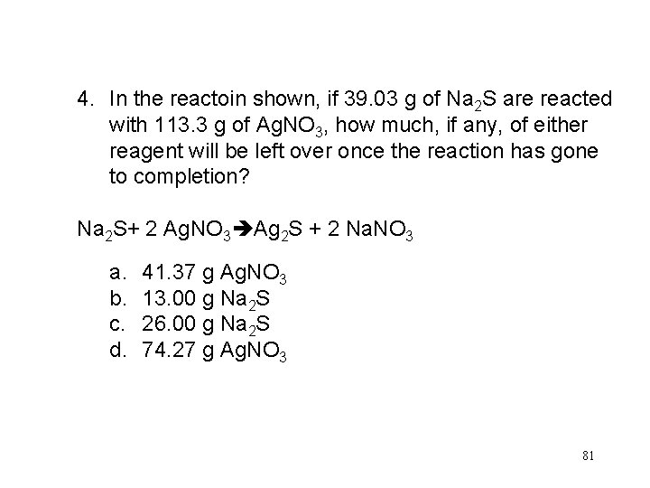 4. In the reactoin shown, if 39. 03 g of Na 2 S are