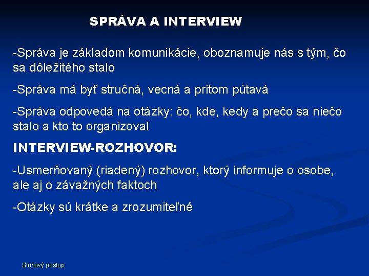 SPRÁVA A INTERVIEW -Správa je základom komunikácie, oboznamuje nás s tým, čo sa dôležitého