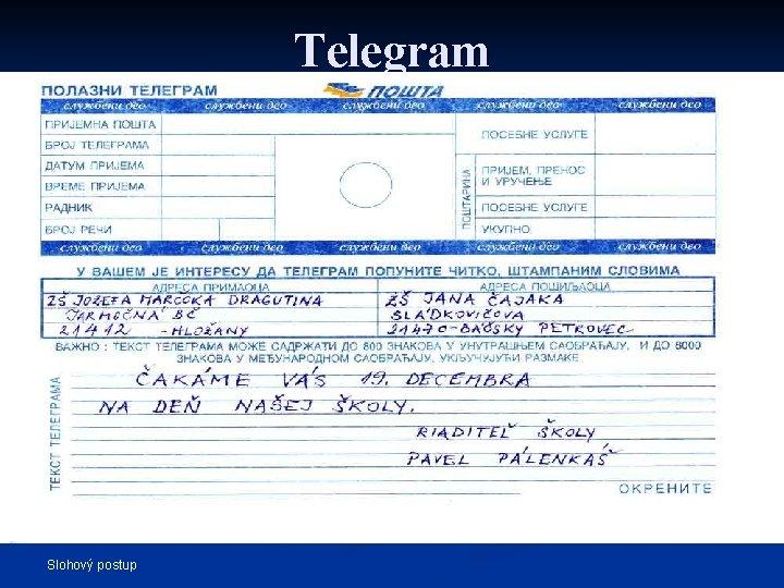 Telegram Aby riaďiteľ nezabudol , hneď vzal ceruzu do ruky a napísal telegram. .