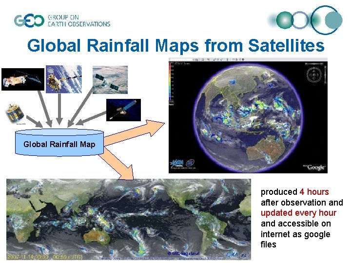 Global Rainfall Maps from Satellites Global Rainfall Map produced 4 hours after observation and