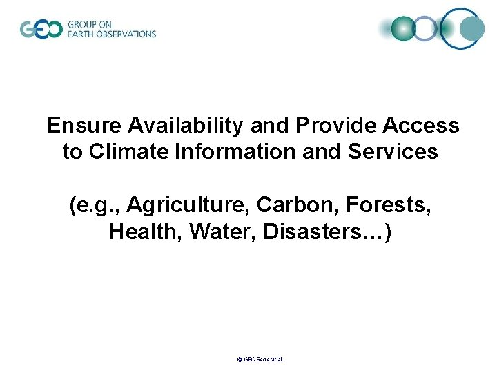Ensure Availability and Provide Access to Climate Information and Services (e. g. , Agriculture,