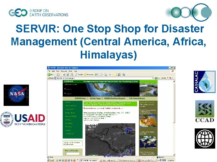 SERVIR: One Stop Shop for Disaster Management (Central America, Africa, Himalayas) © GEO Secretariat