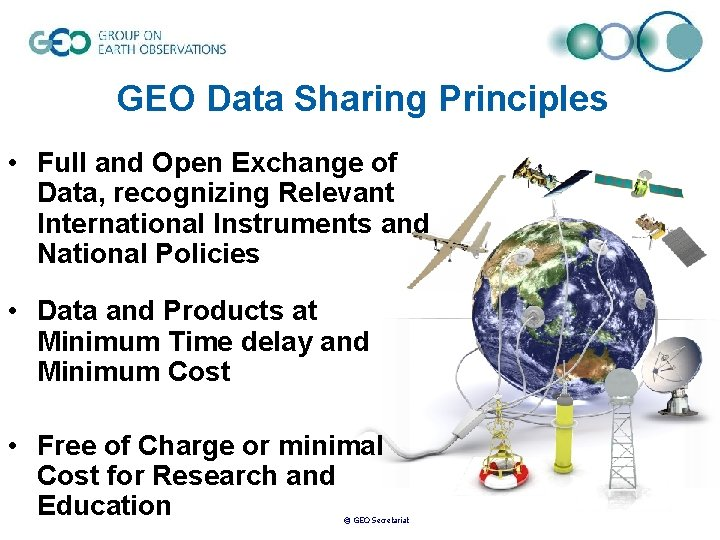 GEO Data Sharing Principles • Full and Open Exchange of Data, recognizing Relevant International
