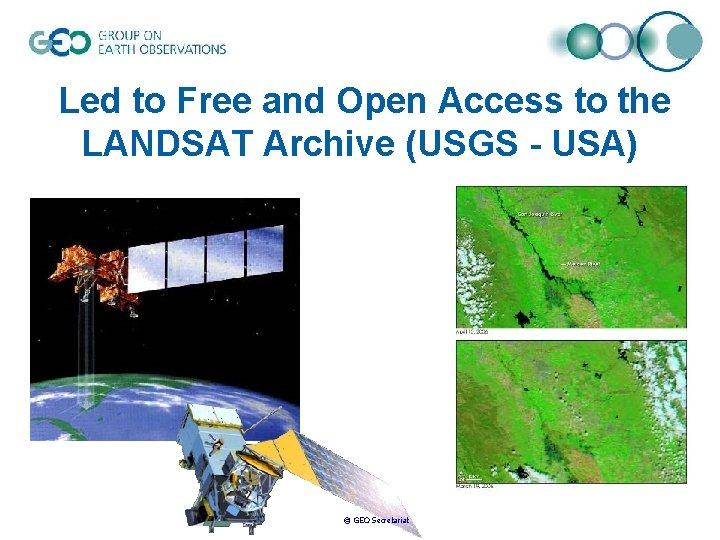 Led to Free and Open Access to the LANDSAT Archive (USGS - USA) ©