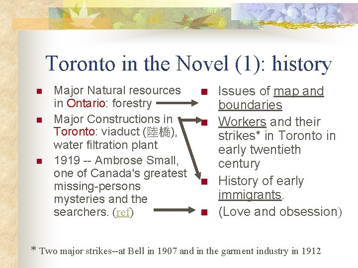 Toronto in the Novel (1): history n n n Major Natural resources in Ontario:
