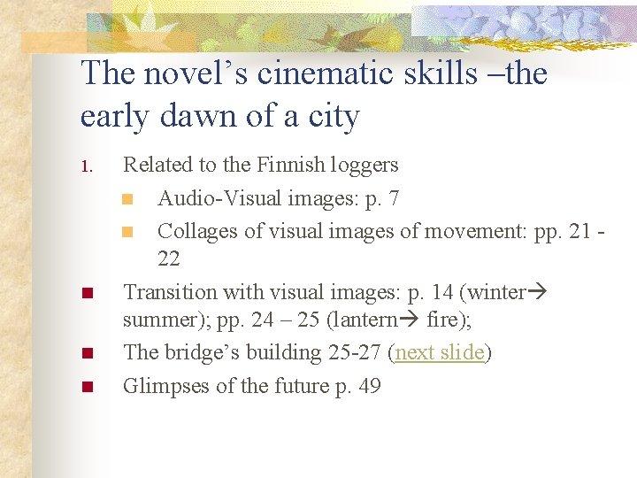 The novel's cinematic skills –the early dawn of a city 1. n n n