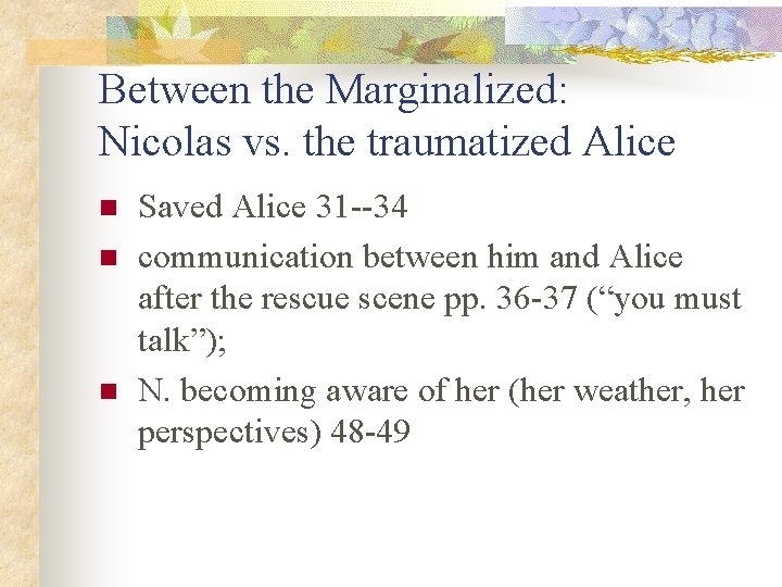 Between the Marginalized: Nicolas vs. the traumatized Alice n n n Saved Alice 31
