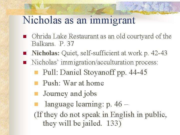 Nicholas as an immigrant n n n Ohrida Lake Restaurant as an old courtyard