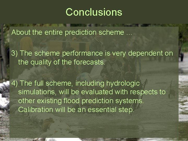 Conclusions About the entire prediction scheme … 3) The scheme performance is very dependent