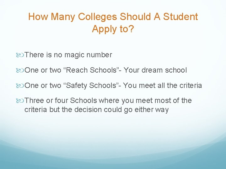 How Many Colleges Should A Student Apply to? There is no magic number One