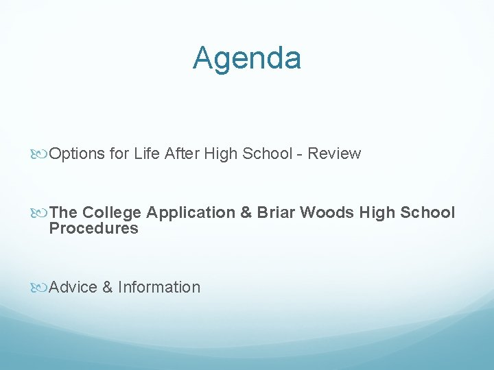 Agenda Options for Life After High School - Review The College Application & Briar