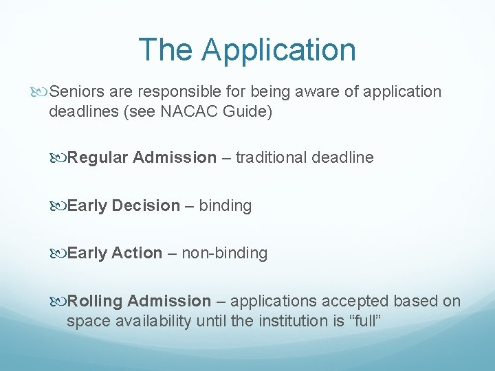 The Application Seniors are responsible for being aware of application deadlines (see NACAC Guide)