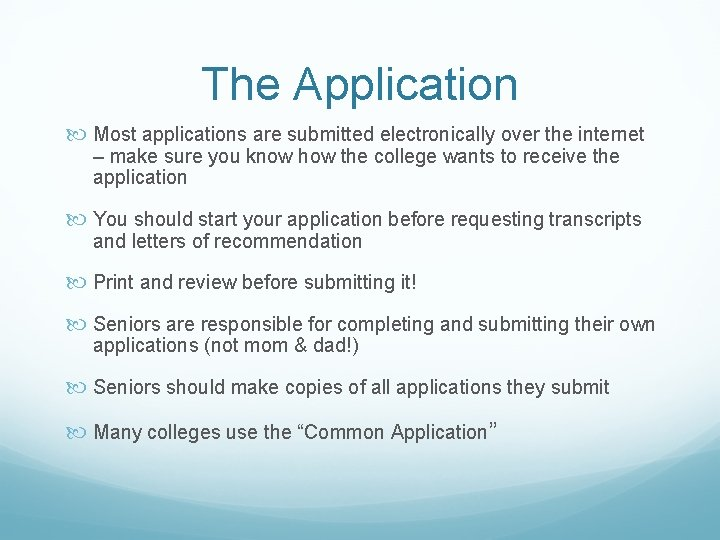 The Application Most applications are submitted electronically over the internet – make sure you