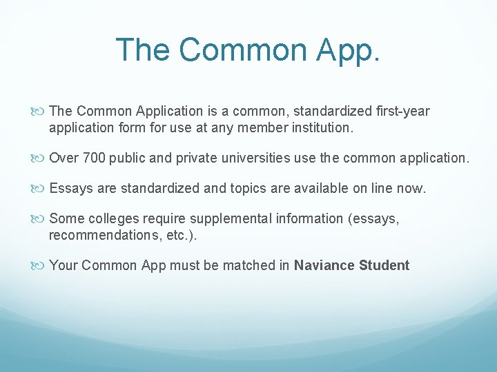 The Common App. The Common Application is a common, standardized first-year application form for