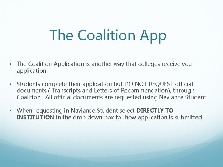 The Coalition App • The Coalition Application is another way that colleges receive your