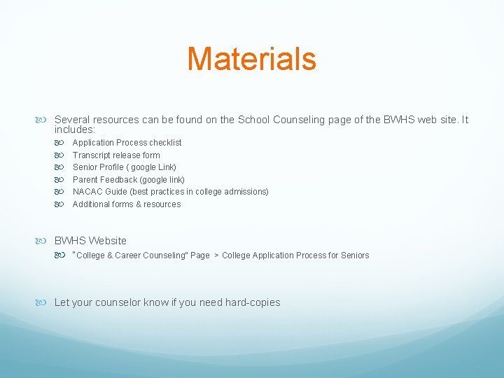 Materials Several resources can be found on the School Counseling page of the BWHS