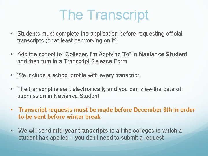The Transcript • Students must complete the application before requesting official transcripts (or at