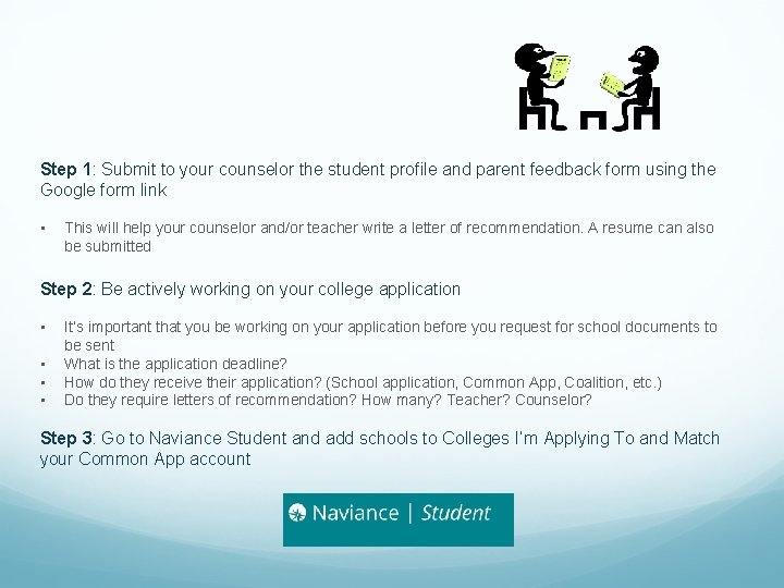Step 1: Submit to your counselor the student profile and parent feedback form using