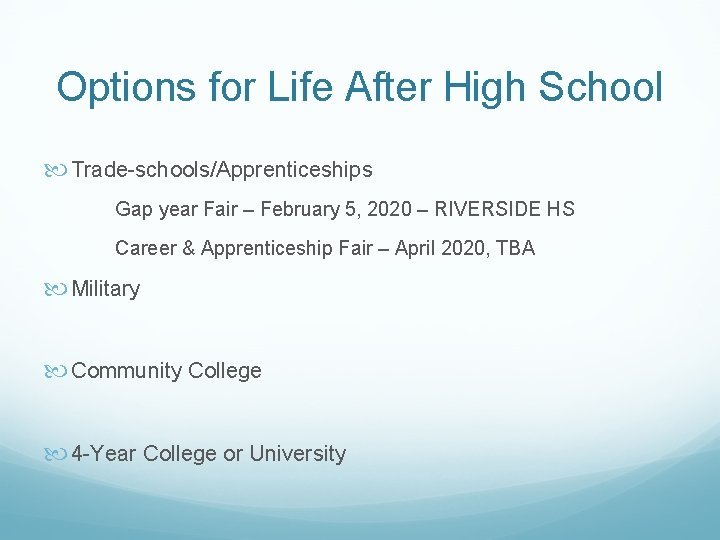 Options for Life After High School Trade-schools/Apprenticeships Gap year Fair – February 5, 2020