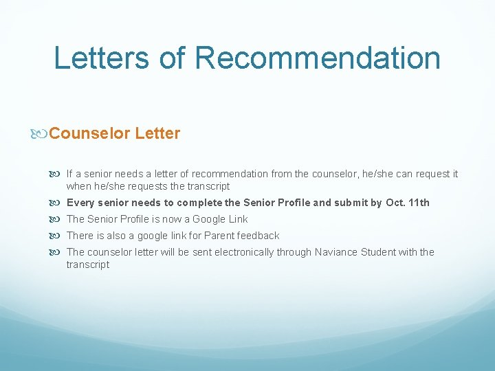 Letters of Recommendation Counselor Letter If a senior needs a letter of recommendation from