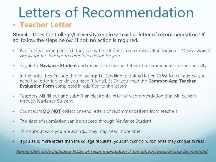 Letters of Recommendation • Teacher Letter Step 4 – Does the College/University require a