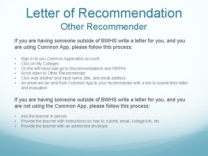 Letter of Recommendation Other Recommender If you are having someone outside of BWHS write