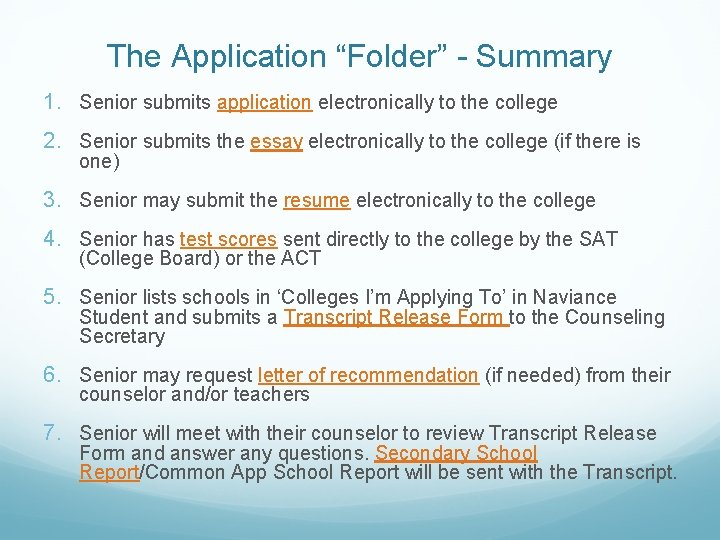 """The Application """"Folder"""" - Summary 1. Senior submits application electronically to the college 2."""