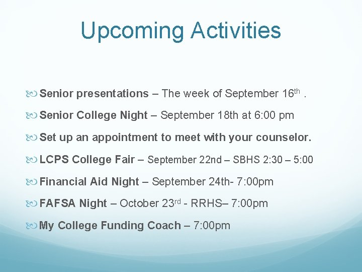 Upcoming Activities Senior presentations – The week of September 16 th. Senior College Night