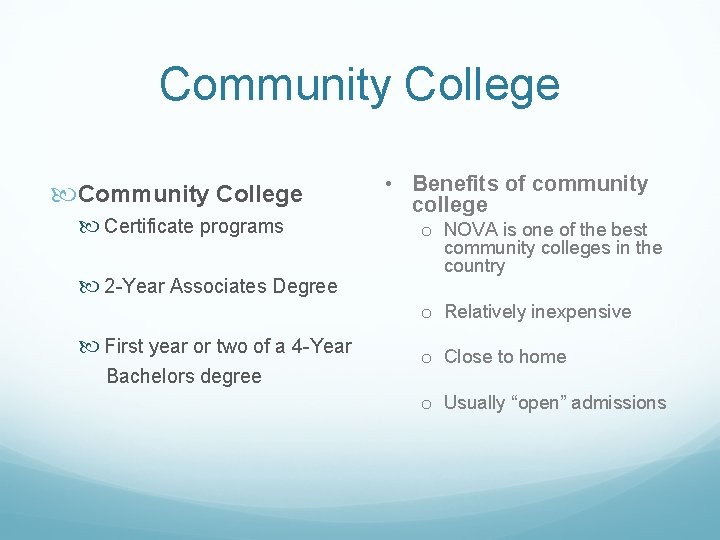 Community College Certificate programs 2 -Year Associates Degree • Benefits of community college o