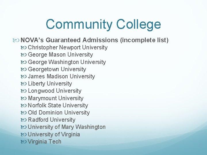 Community College NOVA's Guaranteed Admissions (incomplete list) Christopher Newport University George Mason University George