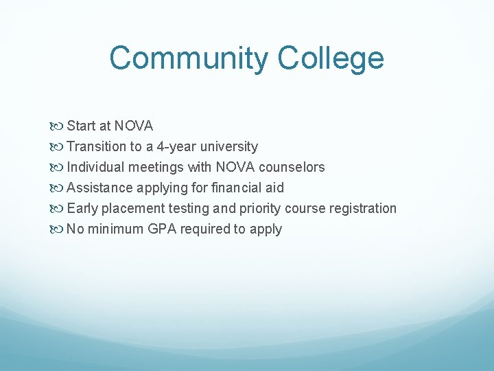 Community College Start at NOVA Transition to a 4 -year university Individual meetings with
