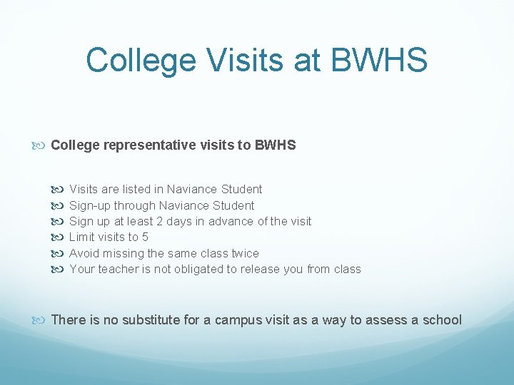 College Visits at BWHS College representative visits to BWHS Visits are listed in Naviance