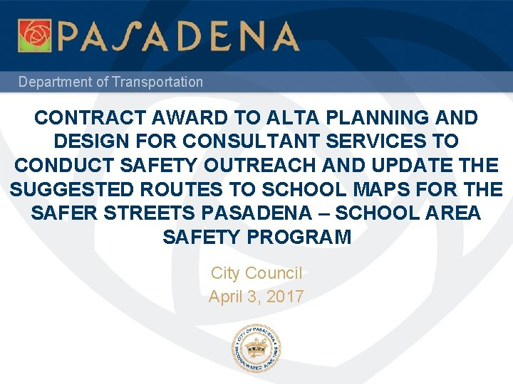Department of Transportation CONTRACT AWARD TO ALTA PLANNING AND DESIGN FOR CONSULTANT SERVICES TO