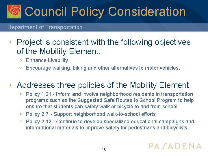 Council Policy Consideration Department of Transportation • Project is consistent with the following objectives