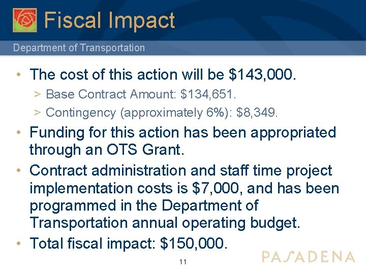 Fiscal Impact Department of Transportation • The cost of this action will be $143,