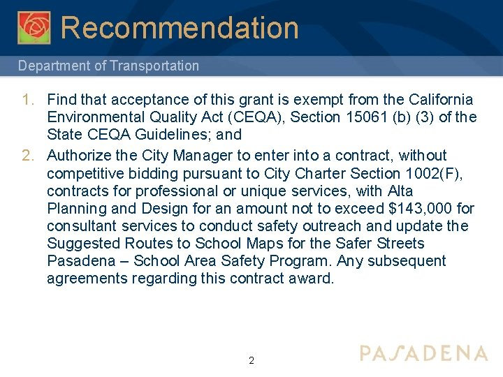 Recommendation Department of Transportation 1. Find that acceptance of this grant is exempt from