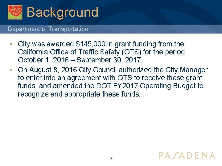 Background Department of Transportation • City was awarded $145, 000 in grant funding from