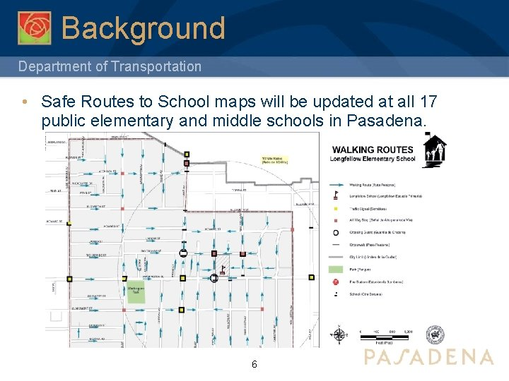 Background Department of Transportation • Safe Routes to School maps will be updated at