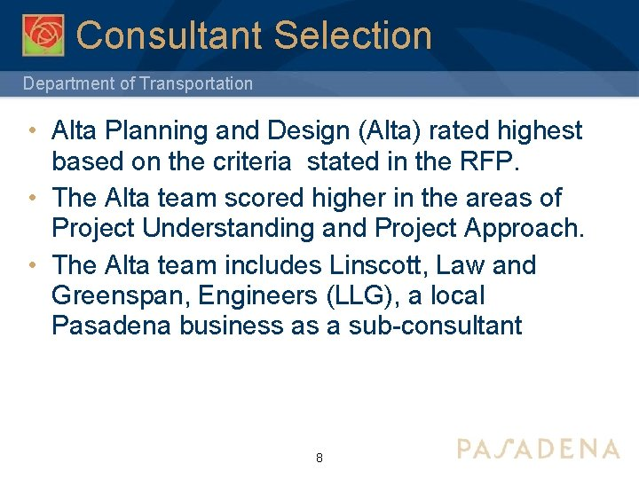 Consultant Selection Department of Transportation • Alta Planning and Design (Alta) rated highest based