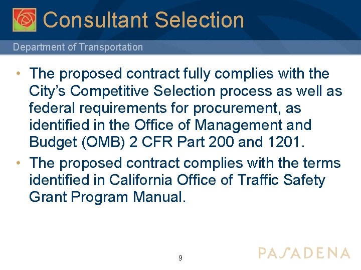 Consultant Selection Department of Transportation • The proposed contract fully complies with the City's