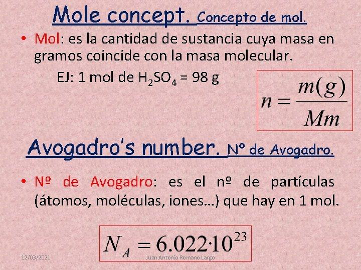 Mole concept. Concepto de mol. • Mol: es la cantidad de sustancia cuya masa