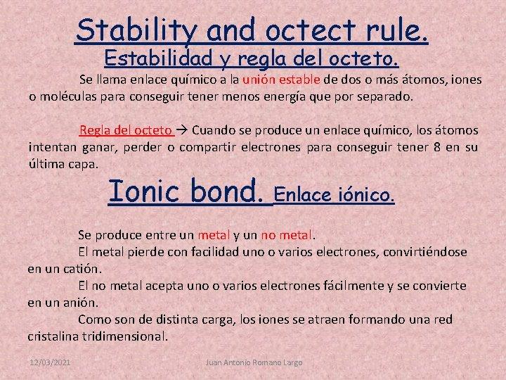 Stability and octect rule. Estabilidad y regla del octeto. Se llama enlace químico a