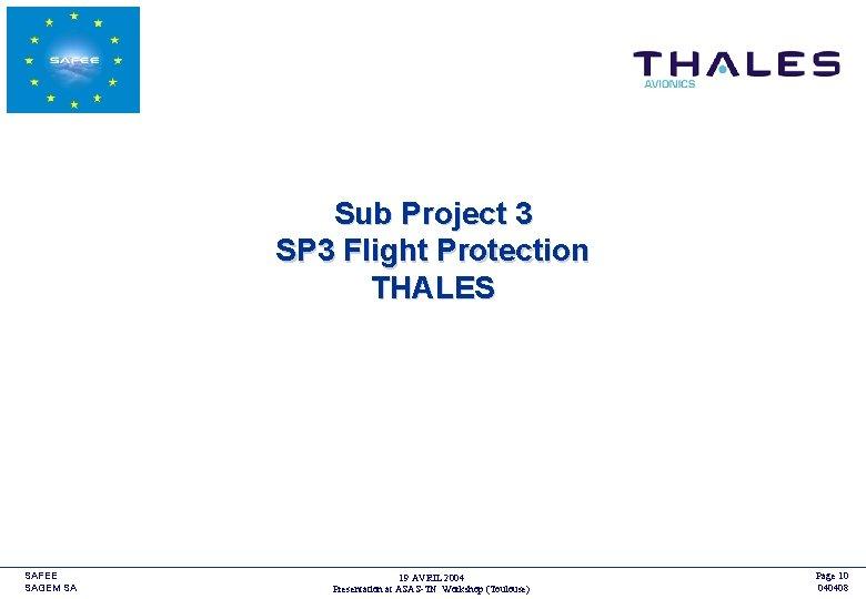 <COMPANY LOGO> Sub Project 3 SP 3 Flight Protection THALES SAFEE SAGEM SA 19