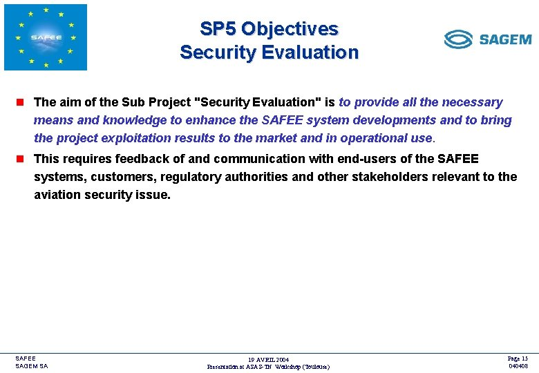 SP 5 Objectives Security Evaluation <COMPANY LOGO> n The aim of the Sub Project