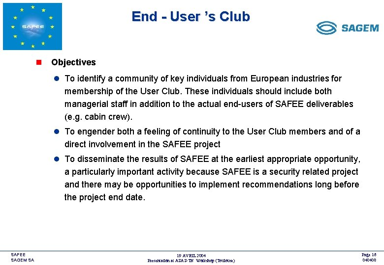 End - User 's Club <COMPANY LOGO> n Objectives l To identify a community