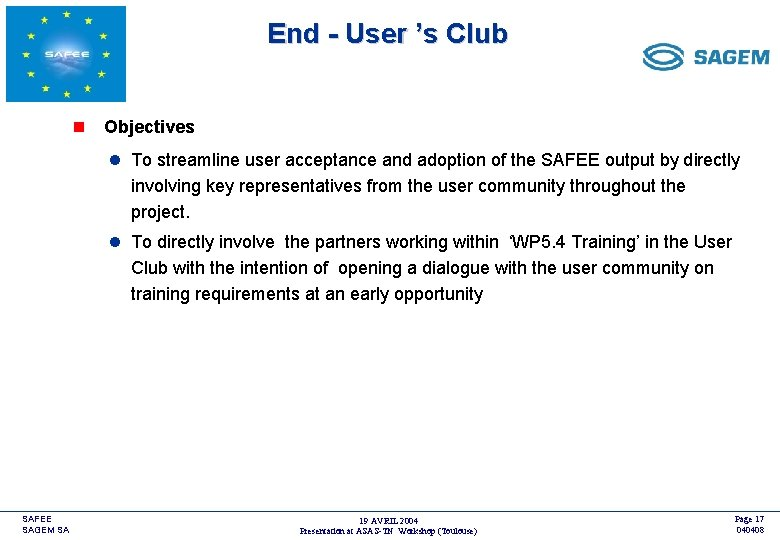 End - User 's Club <COMPANY LOGO> n Objectives l To streamline user acceptance