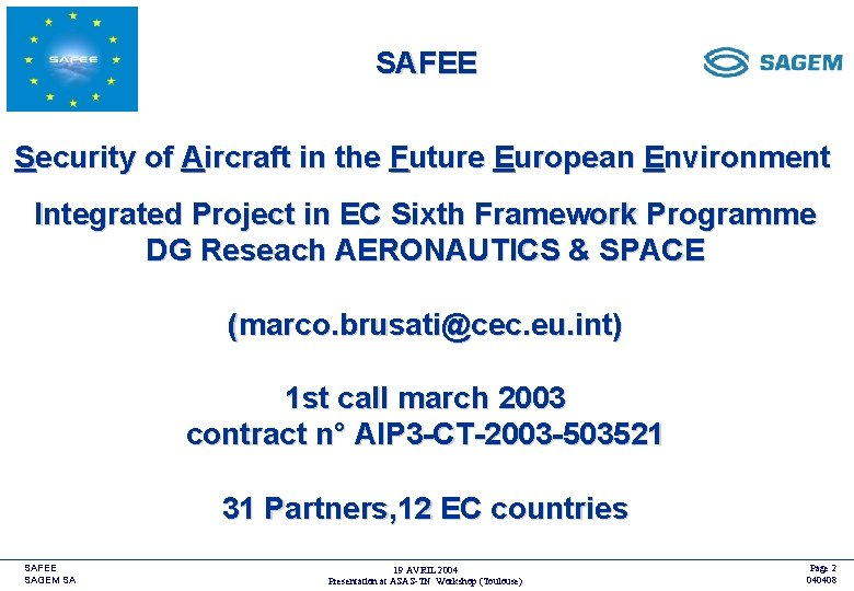 SAFEE <COMPANY LOGO> Security of Aircraft in the Future European Environment Integrated Project in