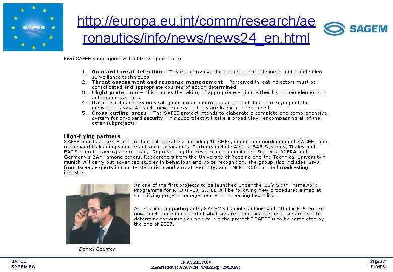 http: //europa. eu. int/comm/research/ae ronautics/info/news 24_en. html SAFEE SAGEM SA 19 AVRIL 2004 Presentation